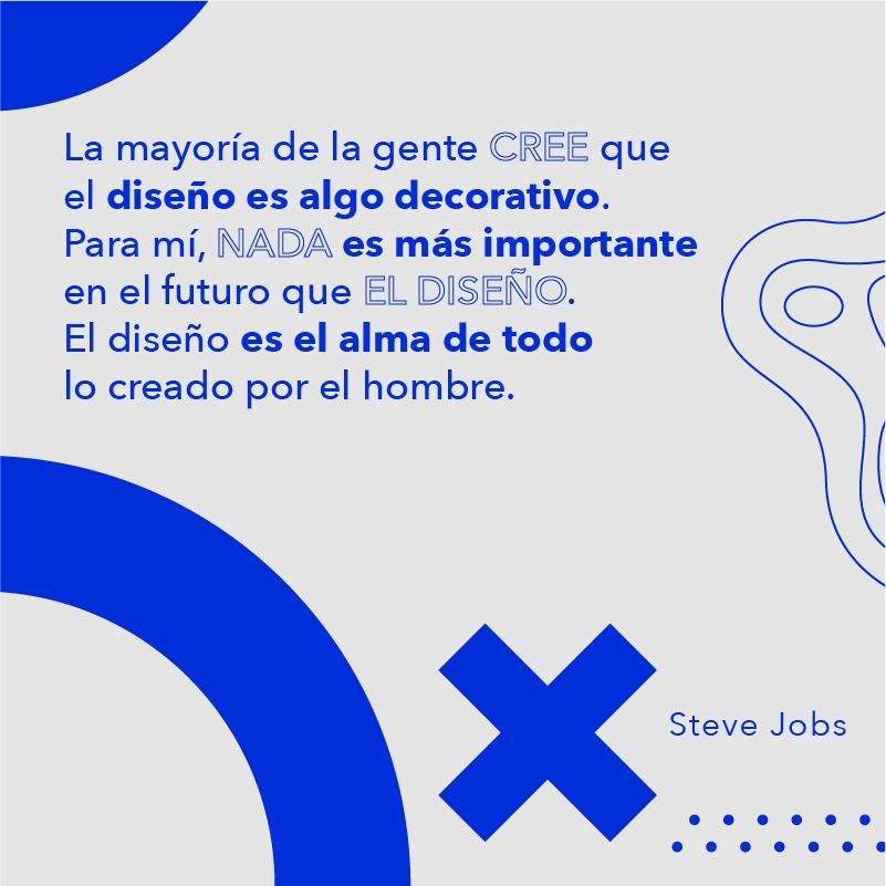La gente cree que el diseño es algo decorativo.... Steve Jobs