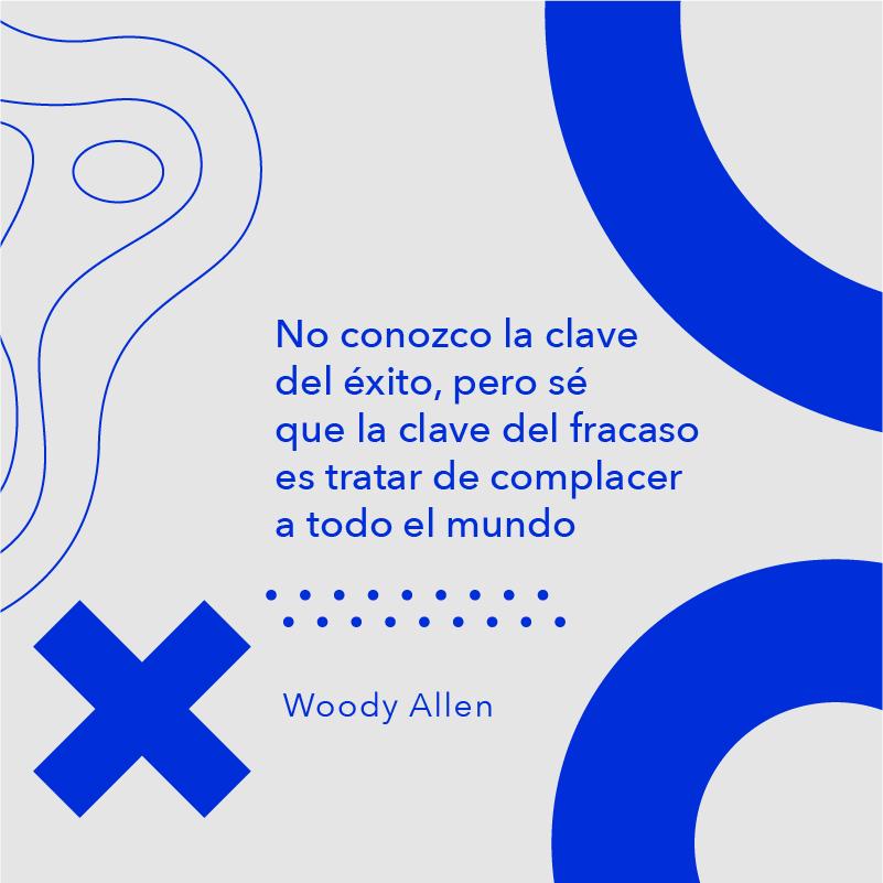 No conozco la clave del éxito....woody allen