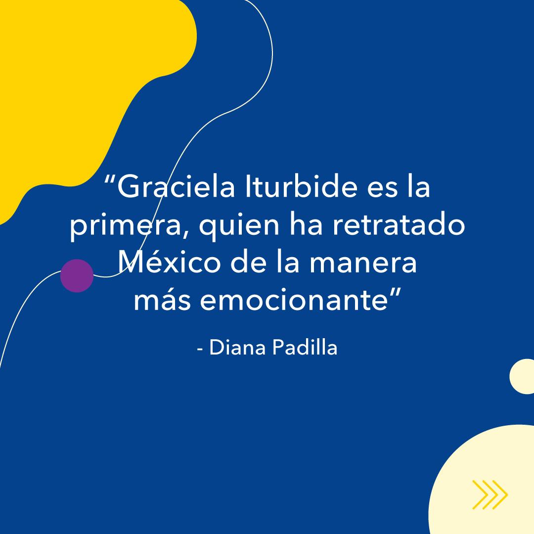 """Diana Padilla, entrevista KronalinE. """"Graciela Iturbide es la primera, quien ha retratado México de la manera más emocionante"""""""